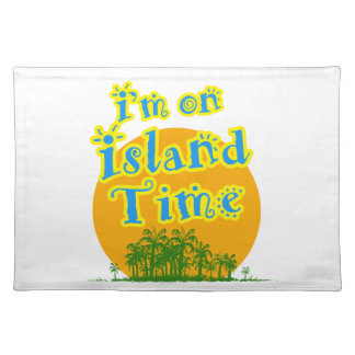 I'm on Island Time! Cloth Placemat