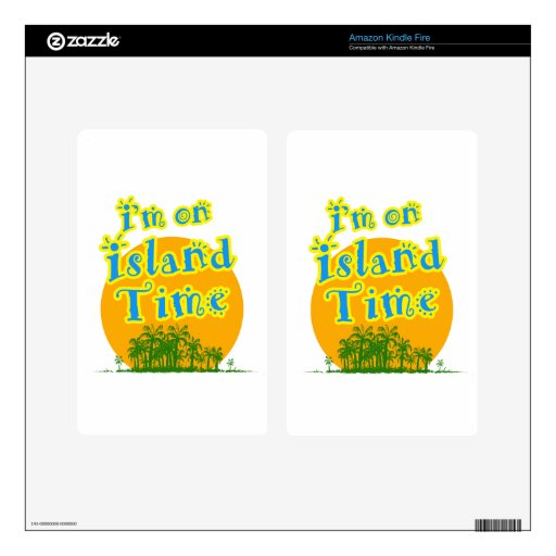 I'm on Island Time! Decal For Kindle Fire