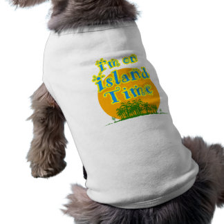 I'm on Island Time Dog T Shirt
