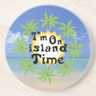 Im On island Time Drink Coaster