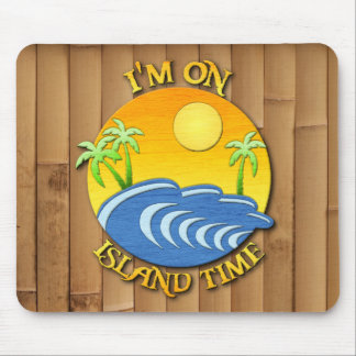 I'm On Island Time Mouse Pad