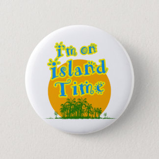 I'm on Island Time Pinback Button