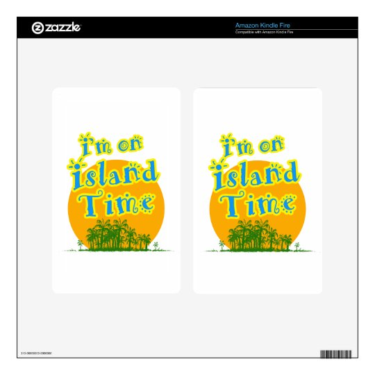 I'm on Island Time! Skins For Kindle Fire