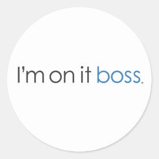 I'm on it boss classic round sticker