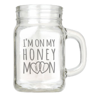 I'm On My Honeymoon Quote Wedding Mason Jar