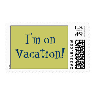I'm on Vacation! Postage Stamp