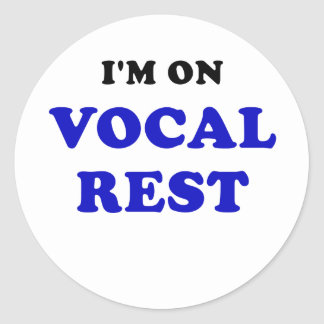 Im on Vocal Rest Classic Round Sticker