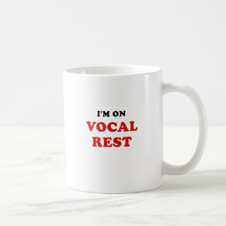Im on Vocal Rest Coffee Mug