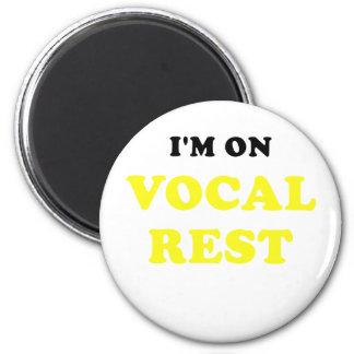 Im on Vocal Rest Magnet