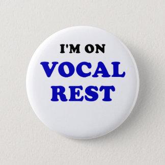 Im on Vocal Rest Pinback Button