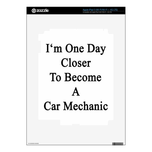 I'm One Day Closer To Become A Car Mechanic Skins For iPad 3