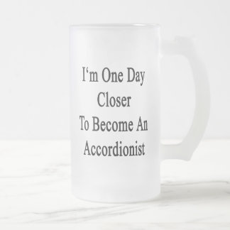 I'm One Day Closer To Become An Accordionist Glass Beer Mugs