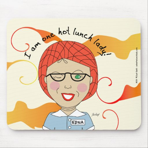 I'm one hot lunch lady! mouse pad