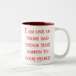 I'm One Of Those Bad Things... Mug