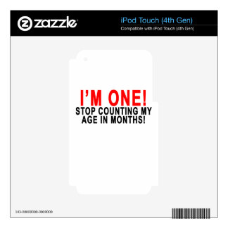 I'M ONE STOP COUNTING MY AGE IN MONTHS!.png Decal For iPod Touch 4G