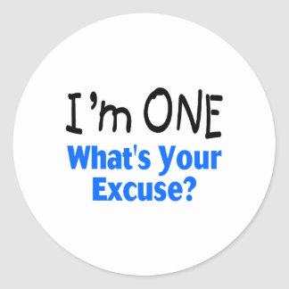 I'm ONE Whats Your Excuse (blue) Classic Round Sticker