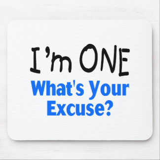 I'm ONE Whats Your Excuse (blue) Mouse Pad