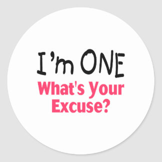 I'm ONE Whats Your Excuse (pink) Classic Round Sticker