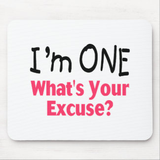 I'm ONE Whats Your Excuse (pink) Mouse Pad