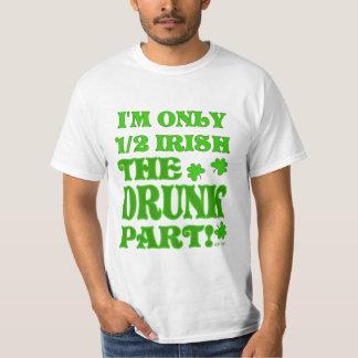 I'm Only 1/2 Irish... Shirts
