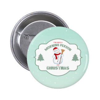 I'm Only a Morning Person on Christmas Button