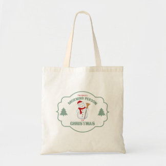 I'm Only a Morning Person on Christmas Tote Bag