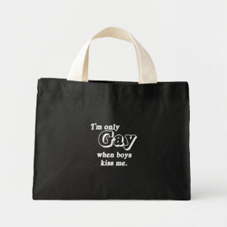 I'm only gay when boys kiss me  (Pickup Line) Tote Bag