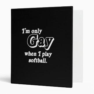 I'm only Gay when I play softball  (Pickup Line) Vinyl Binder