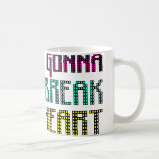 Im Only Gonna Brick Break Your Heart Coffee Mug