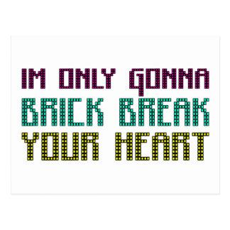 Im Only Gonna Brick Break Your Heart Postcard