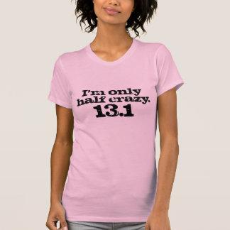 I'm only half crazy half marathon design. tshirt