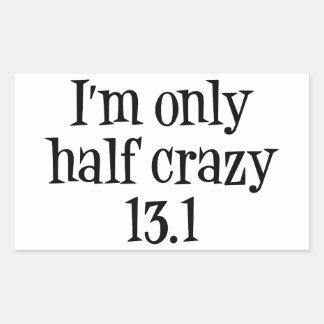 I'm only half crazy sticker