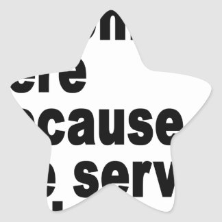 I'm only here because the server is down t-shirt.p star sticker