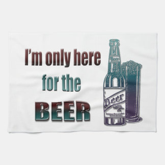 I'm only here for the Beer Hand Towel