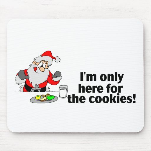 Im Only Here For The Cookies Santa Mouse Pads