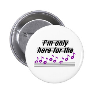 I'm only here for the descants pinback button