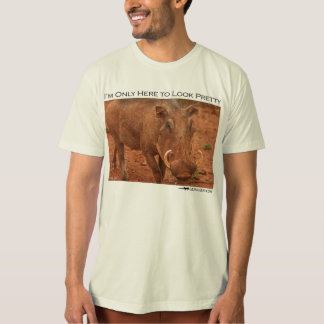 I'm only here to look pretty - warthog T-Shirt