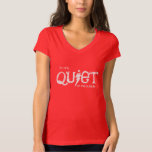 I'm Only Quiet on the Outside Shirt