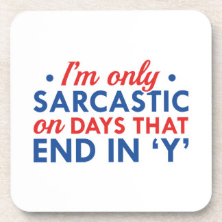 I'm Only Sarcastic Beverage Coaster