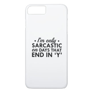 I'm Only Sarcastic iPhone 8 Plus/7 Plus Case