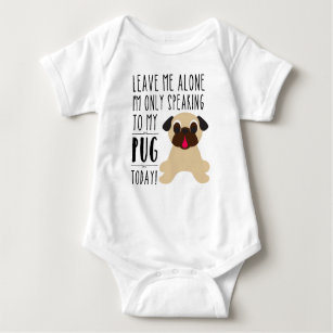 5ff9176debb I'm Only Speaking To My Pug Today Infant Creeper