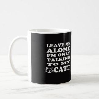 I'm Only Talking To My Cat Coffee Mug-Black Coffee Mug