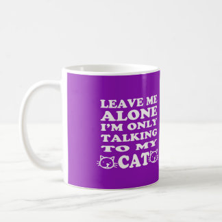 I'm Only Talking To My Cat-Purple Coffee Mug