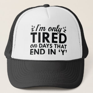 I'm Only Tired Trucker Hat