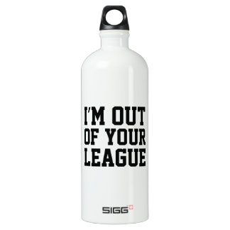 I'm Out Of Your League Aluminum Water Bottle
