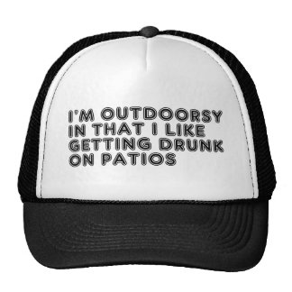 Im Outdoorsy In That I Like Getting Drunk On Patio Trucker Hat