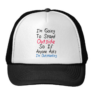 I'm Outstanding - Funny Quote, Humor Words Mesh Hat