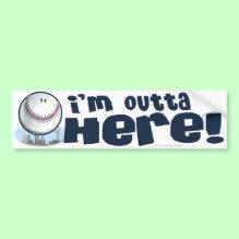 I'm Outta Here! Bumper Sticker