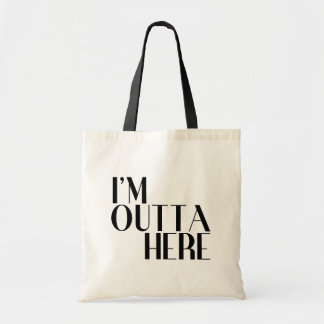 I'm Outta Here Funny Budget Tote Bag