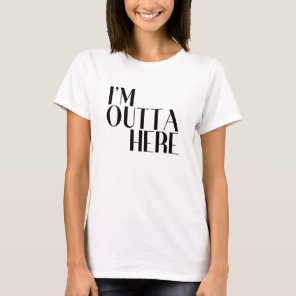 I'm Outta Here Funny Departure T-Shirt